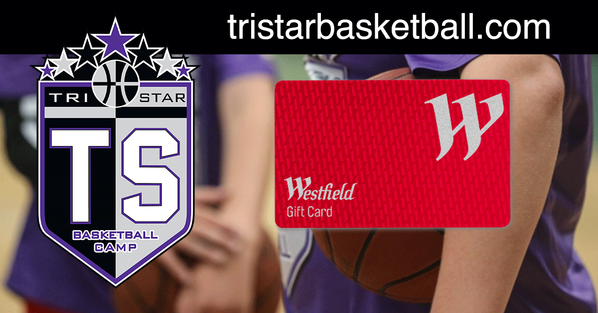 Tristar basketball what are you waiting for win a 100 westfield gift card negle Image collections